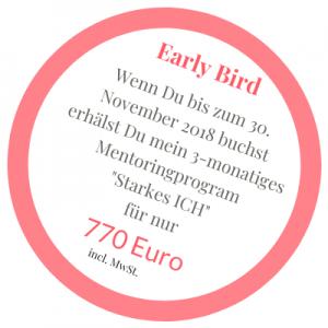Starkes ICH, Mentoring, Early Bird