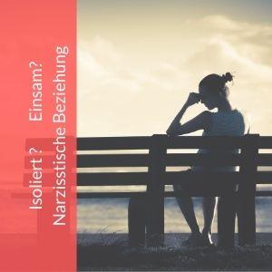 Isoliert, einsam, narzisstische beziehung