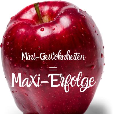 Mini-Gewohnheiten Maxi-Erfolge